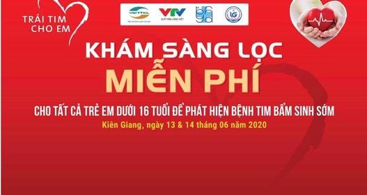 """""""Trái tim cho em"""" khám sàng lọc tim bẩm sinh miễn phí cho trẻ dưới 16 tuổi tại Kiên Giang"""