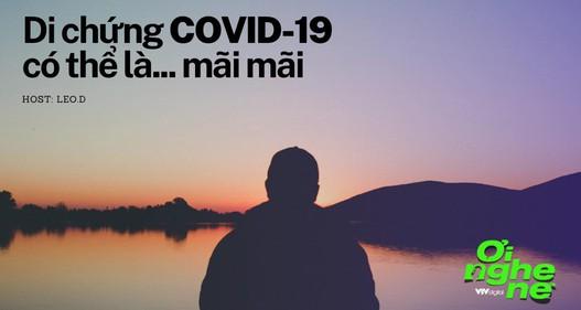 Số 8 Podcast Ơi nghe nè:  Hội chứng COVID-19 kéo dài