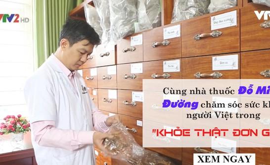 """Nhà thuốc Đỗ Minh Đường đồng hành cùng """"Khỏe thật đơn giản"""" chăm sóc sức khỏe người dân Việt"""