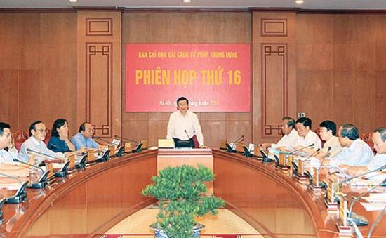 Phiên họp 16 Ban Chỉ đạo cải cách tư pháp Trung ương