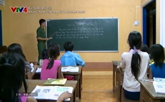 Núi sông bờ cõi: Những thầy giáo mang quân hàm xanh
