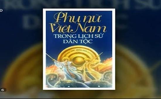 """Sách hay: """"Phụ nữ Việt Nam trong lịch sử dân tộc"""""""