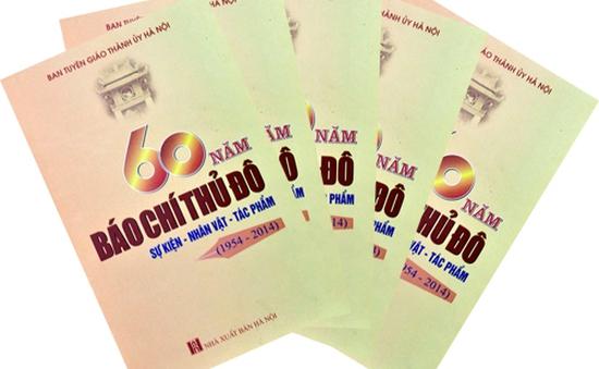 """""""60 năm báo chí Thủ đô: Sự kiện - Nhân vật - Tác phẩm"""""""