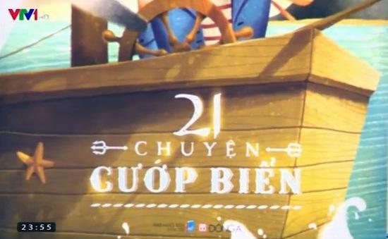 """Cùng bé khám phá """"21 chuyện cướp biển"""""""