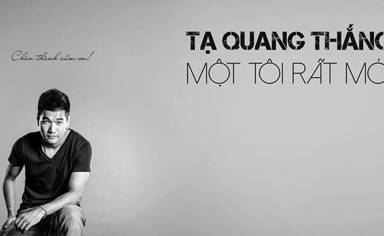 Tạ Quang Thắng - Một tôi rất mới