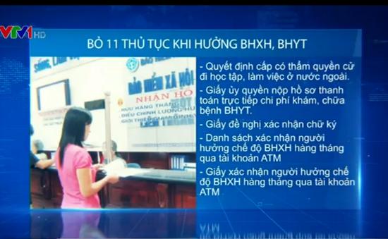 Bỏ 11 thủ tục giải quyết chế độ BHXH, BHYT: Người dân hưởng lợi đáng kể