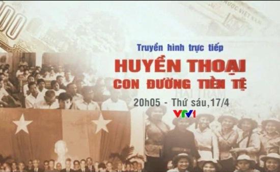 THTT: Huyền thoại con đường tiền tệ (20h05, VTV1)