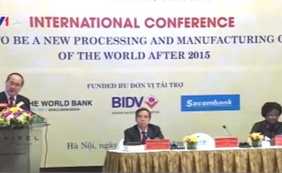 Việt Nam sẽ trở thành trung tâm chế biến, chế tạo mới của thế giới