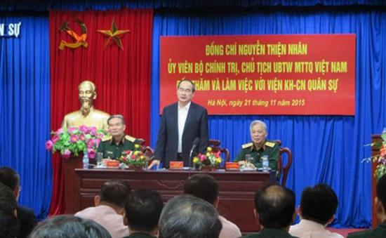 Đồng chí Nguyễn Thiện Nhân thăm và làm việc với Viện Khoa học - Công nghệ Quân sự