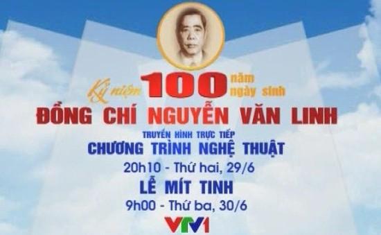 THTT: Kỷ niệm 100 năm ngày sinh cố Tổng Bí thư Nguyễn Văn Linh (20h10, VTV1)