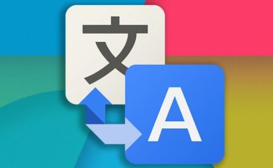 Google Translate cập nhật tính năng cải thiện chất lượng bản dịch