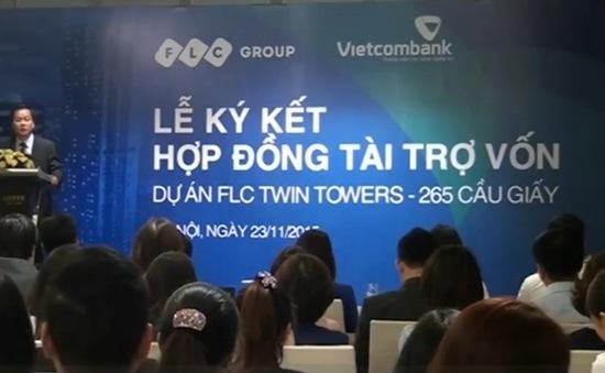 Vietcombank - FLC tài trợ vốn cho FLC Twin Towers 1.965 tỷ đồng