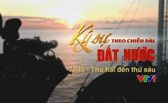 Ký sự 'Theo chiều dài đất nước' lên sóng VTV1