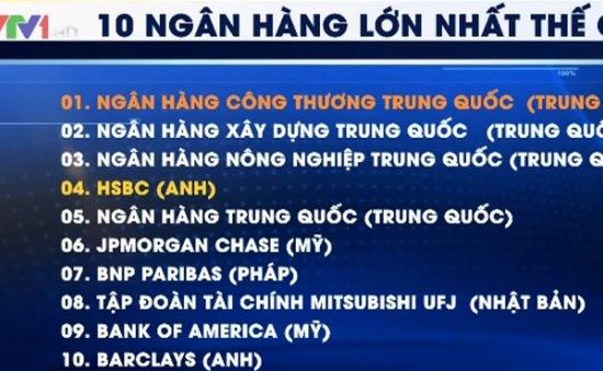 Trung Quốc sở hữu 4 ngân hàng lớn nhất thế giới
