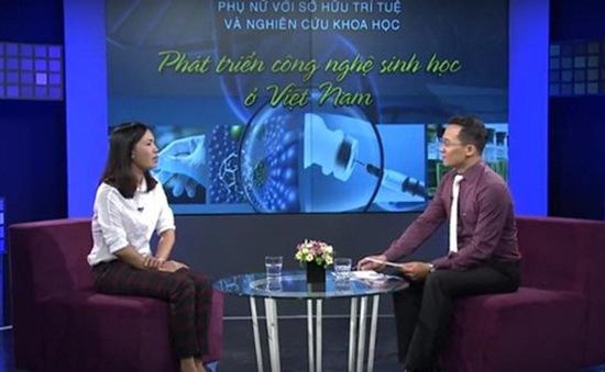 Bàn về phát triển công nghệ sinh học ở Việt Nam (16h30, 28/6, VTV2)