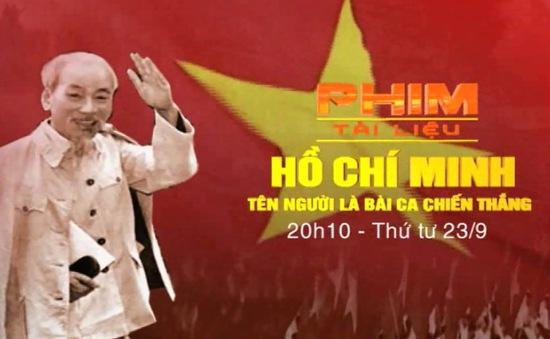 PTL Hồ Chí Minh - tên Người là bài ca chiến thắng (20h10, VTV1)
