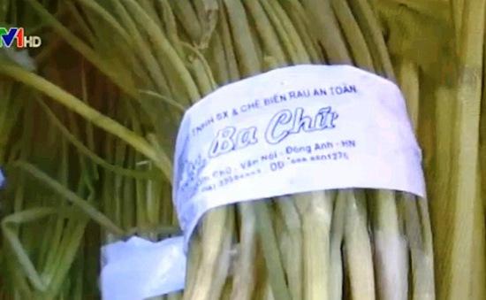 Vì sao rau không an toàn vẫn được đưa vào siêu thị?