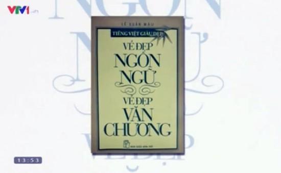 """Sách hay: """"Vẻ đẹp ngôn ngữ, vẻ đẹp văn chương"""""""
