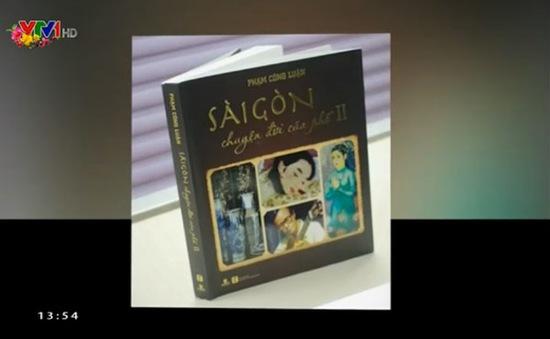 """Sách hay: """"Sài Gòn - Chuyện đời của phố II"""""""