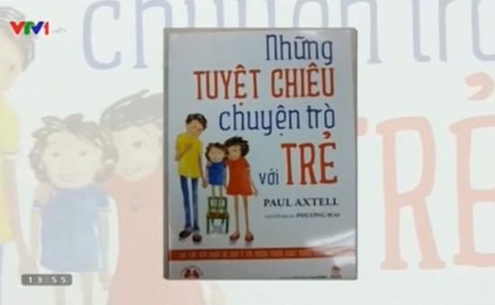 Sách hay: 'Những tuyệt chiêu chuyện trò với trẻ'