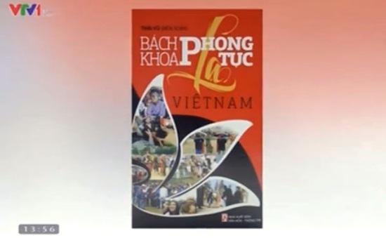 Sách hay: Bách khoa phong tục lạ Việt Nam