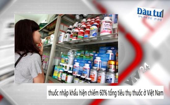60% thuốc tiêu thụ tại Việt Nam là hàng nhập khẩu