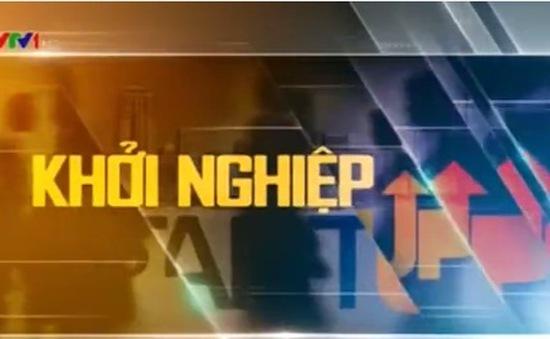 """""""Khởi nghiệp"""" trên sóng VTV1 - Đài THVN đồng hành với các nhà khởi nghiệp Việt"""