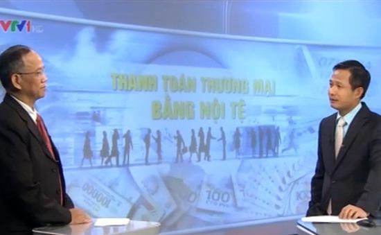 Đề xuất thanh toán thương mại Việt Nam - LB Nga bằng nội tệ
