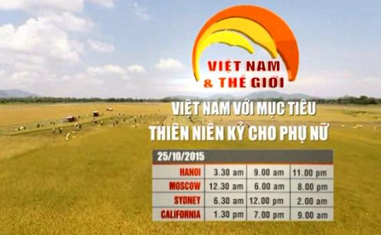 Việt Nam và Thế giới: Việt Nam với mục tiêu thiên niên kỷ cho phụ nữ (9h, 23h, VTV4)