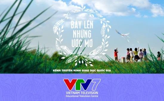 VTV7 - Hiện thực hóa ước mơ về một nền giáo dục truyền cảm hứng