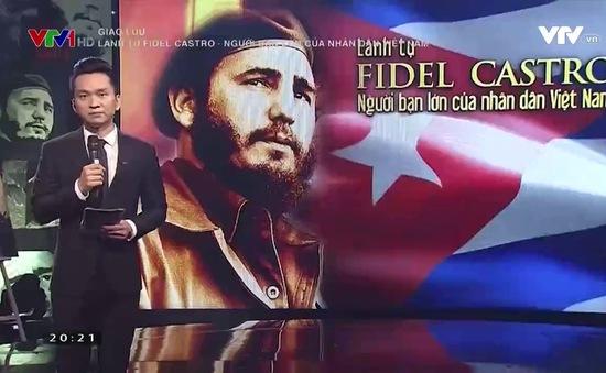 Xúc động với những câu chuyện giờ mới kể về lãnh tụ Fidel Castro