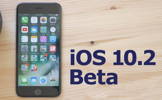Apple ra mắt bản cập nhật iOS 10.2 phiên bản beta