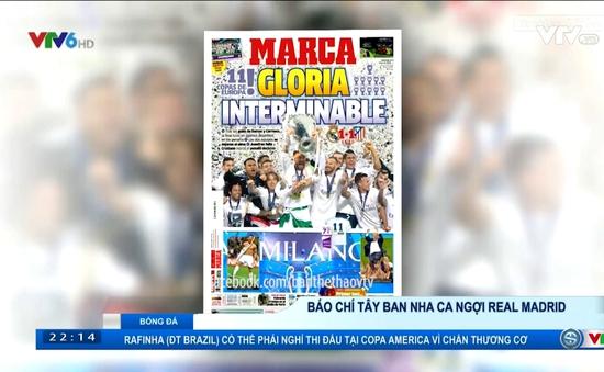 Báo chí Tây Ban Nha ca ngợi Real Madrid