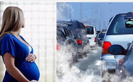 Môi trường ô nhiễm đe dọa sức khỏe thai nhi