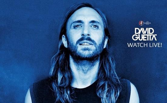 EURO 2016: UEFA phát MIỄN PHÍ đêm nhạc của DJ David Guetta trên toàn thế giới