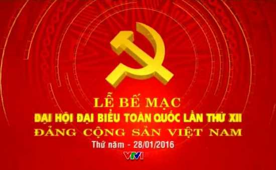VTV THTT lễ bế mạc Đại hội đại biểu toàn quốc lần thứ XII của Đảng (8h, 28/01, VTV1)
