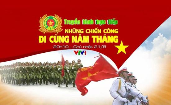 """THTT """"Những chiến công đi cùng năm tháng"""" (20h10, VTV1)"""