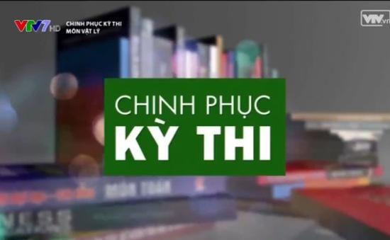 """Lịch phát sóng """"Chinh phục kỳ thi"""" tháng 4 trên VTV7"""