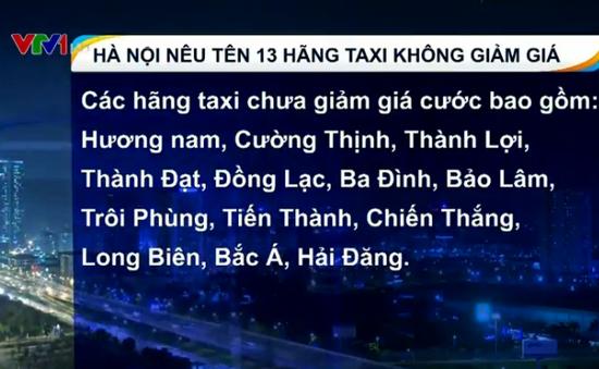 """Hà Nội """"điểm danh"""" 13 hãng taxi """"chây ỳ"""" giảm giá cước"""