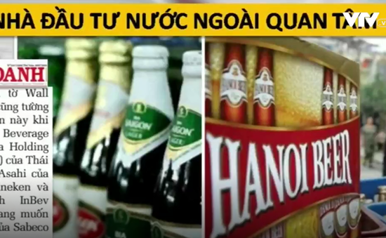 """""""Xếp hàng"""" mua Sabeco, Habeco: Các hãng bia ngoại mong đợi gì?"""