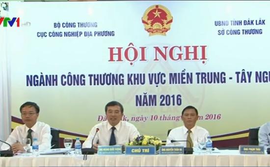 Hội nghị ngành Công Thương khu vực miền Trung - Tây Nguyên năm 2016