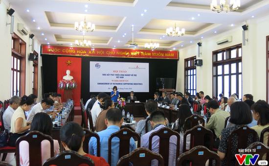 """""""Công nghiệp hỗ trợ của Việt Nam còn kém phát triển, thiếu sự liên kết"""""""