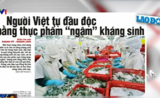 """Điểm báo ngày 30/3: Người Việt tự đầu độc bằng thực phẩm """"ngậm"""" kháng sinh"""