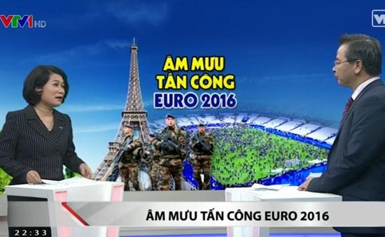 Euro 2016 tại Pháp là mục tiêu hấp dẫn của khủng bố