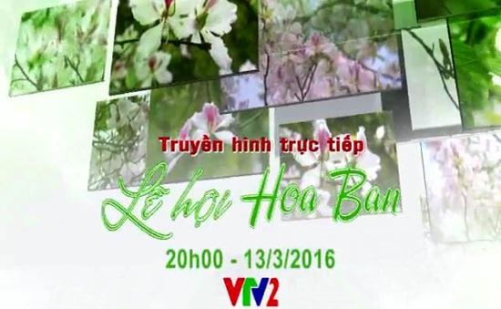 VTV TRỰC TIẾP Lễ khai mạc Lễ hội hoa ban 2016 (20h, VTV2)