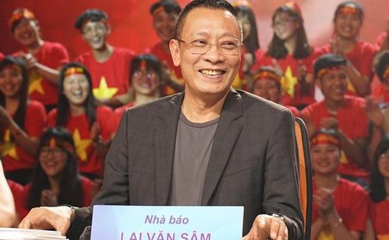 """SV 2016 sẽ """"nóng"""" cùng nhà báo Lại Văn Sâm"""