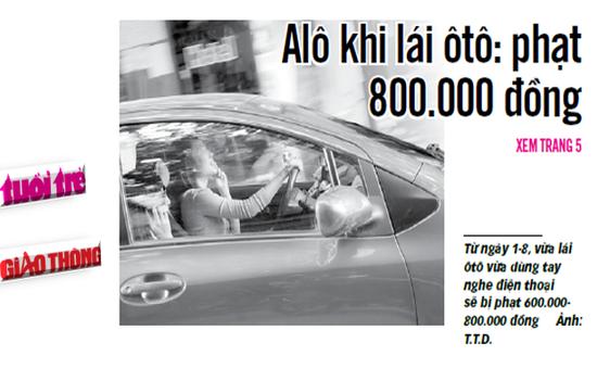 Nghe điện thoại khi lái xe bị phạt gần 1 triệu đồng