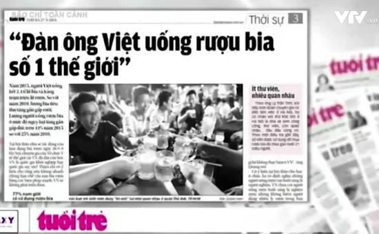 Người Việt uống rượu bia nhiều nhất thế giới - Chủ đề nóng trong tuần