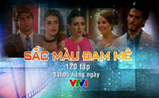 Sắc màu đam mê: Phim Mexico lôi cuốn trên VTV1