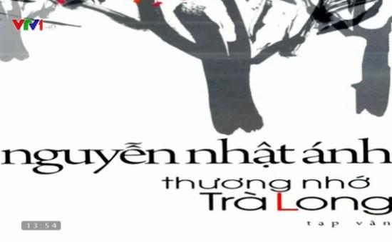 """Đọc """"Thương nhớ Trà Long"""" của Nguyễn Nhật Ánh"""